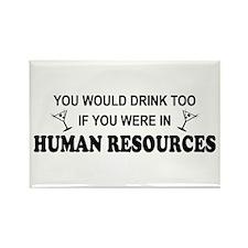 You'd Drink Too - HR Rectangle Magnet