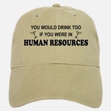 You'd Drink Too - HR Baseball Baseball Cap