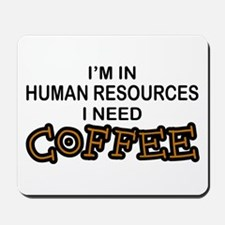 HR Need Coffee Mousepad