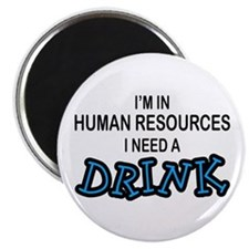 HR Need a Drink Magnet