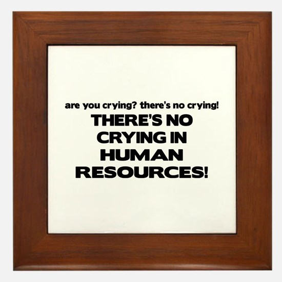There's No Crying HR Framed Tile