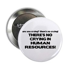 "There's No Crying HR 2.25"" Button"