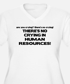 There's No Crying HR T-Shirt