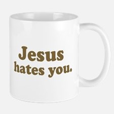 Jesus hates you Mug