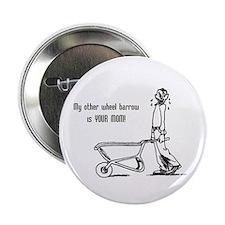 My Other Wheelbarrow Button