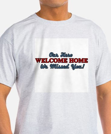 Our Hero Welcome Home T-Shirt