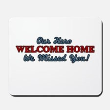 Our Hero Welcome Home Mousepad