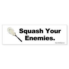 Squash your Enemies, the Squash players sticker.