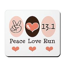 Peace Love Run 13.1 Mousepad