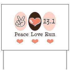 Peace Love Run 13.1 Yard Sign