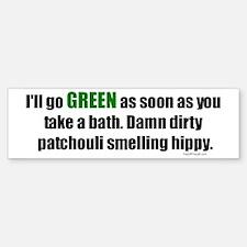 I'll Go GREEN Bumper Bumper Bumper Sticker