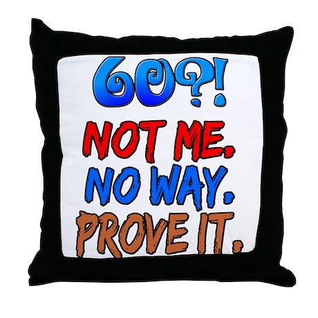 60?! Not Me Throw Pillow