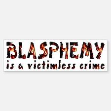 Blasphemy No Crime Bumper Bumper Bumper Sticker