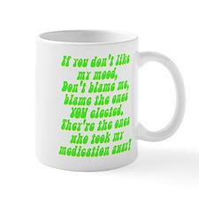Unmedicated mood Mug