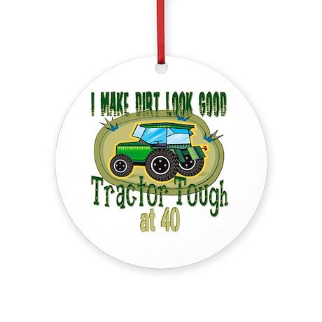 Tractor Tough 40th Ornament (Round)