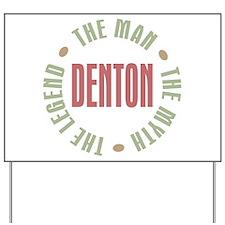 Denton Man Myth Legend Yard Sign