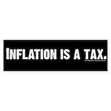 Inflation is tax Bumper Bumper Sticker