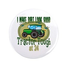 "Tractor Tough 24th 3.5"" Button"