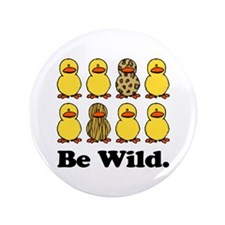 "Be Wild Ducks 3.5"" Button (100 pack)"
