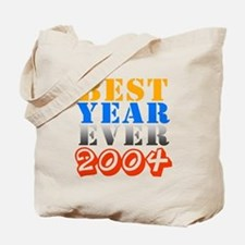 Best year ever 2004 Tote Bag