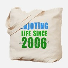 Enjoying life since 2006 Tote Bag