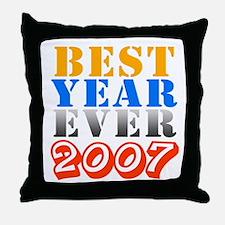 Best year ever 2007 Throw Pillow