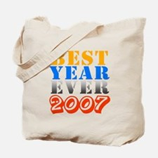 Best year ever 2007 Tote Bag