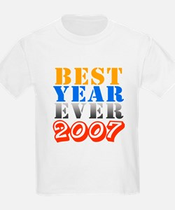 Best year ever 2007 T-Shirt