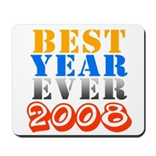 Best year ever 2008 Mousepad