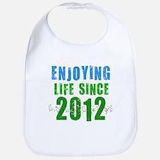 Enjoying life since 2012 Bib