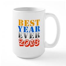 Best year ever 2013 Mug