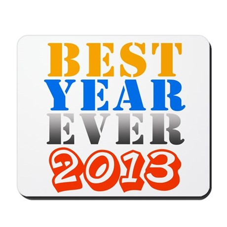 Best year ever 2013 Mousepad