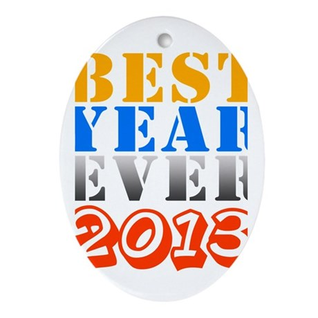 Best year ever 2013 Oval Ornament