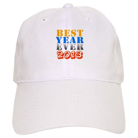 Best year ever 2013 Cap