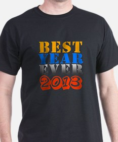 Best year ever 2013 T-Shirt