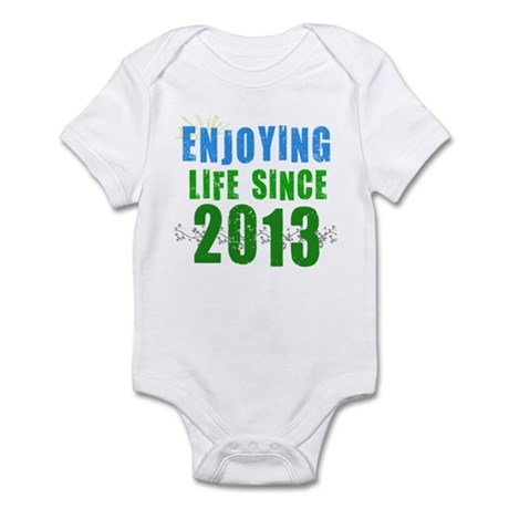 Enjoying Life Since 2013 Infant Bodysuit