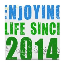 Enjoying life since 2014 Tile Coaster