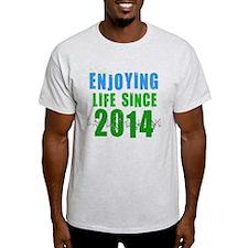 Enjoying life since 2014 T-Shirt