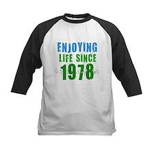 Enjoying Life since 1978 Tee