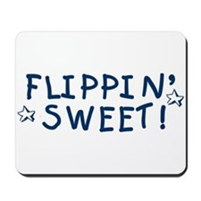 Flippin' Sweet Mousepad