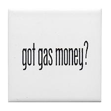 got gas money? Tile Coaster