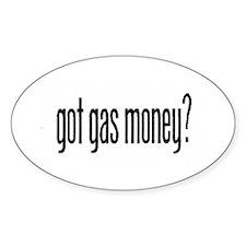 got gas money? Oval Decal