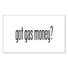 got gas money? Rectangle Decal
