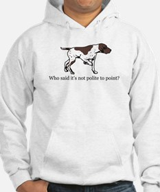 Who Said it's Not Polite to P Jumper Hoody