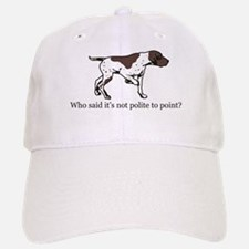 Who Said it's Not Polite to P Baseball Baseball Cap
