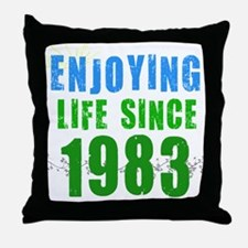 Enjoying Life since 1983 Throw Pillow