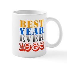 Best year ever 1985 Mug