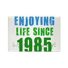 Enjoying life Since 1985 Rectangle Magnet