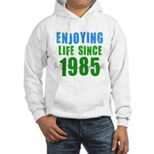 Enjoying life Since 1985 Hoodie