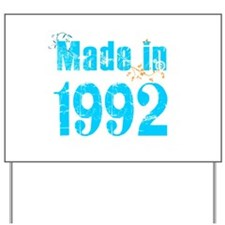 Made in 1992 Yard Sign